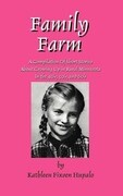 Family Farm: A Compilation Of Short Stories About Growing Up In Rural Minnesota In The 40's, 50's, and 60's