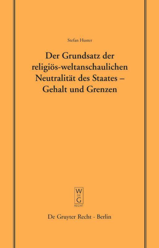 Der Grundsatz der religiös-weltanschaulichen Neutralität des Staates - Gehalt und Grenzen als Buch (gebunden)