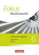 Fokus Mathematik 6. Jahrgangsstufe - Bayern - Intensivierungssheft mit Lösungen