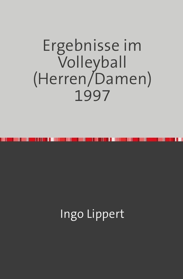 Ergebnisse im Volleyball (Herren/Damen) 1997 als Buch (kartoniert)