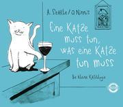 Eine Katze muss tun, was eine Katze tun muss