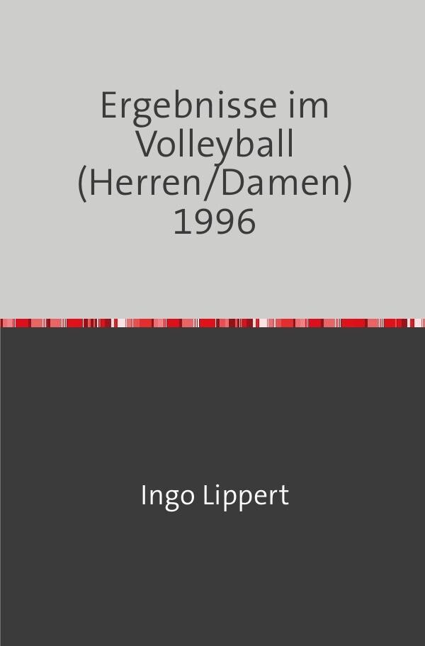 Ergebnisse im Volleyball (Herren/Damen) 1996 als Buch (kartoniert)