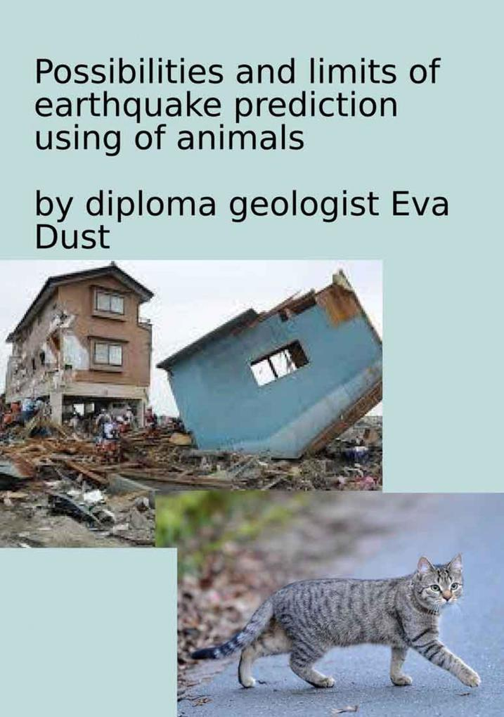 Possibilities and limits of earthquake prediction using of animals als eBook epub