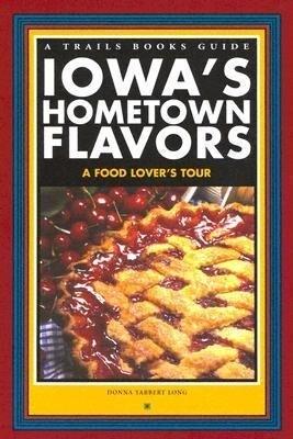 Iowa's Hometown Flavors: A Food Lover's Tour als Taschenbuch