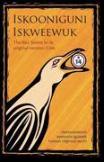 Iskooniguni Iskweewuk: The Rez Sisters in Its Original Version: Cree