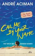 Call Me by Your Name, Ruf mich bei deinem Namen