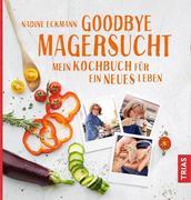 Goodbye Magersucht