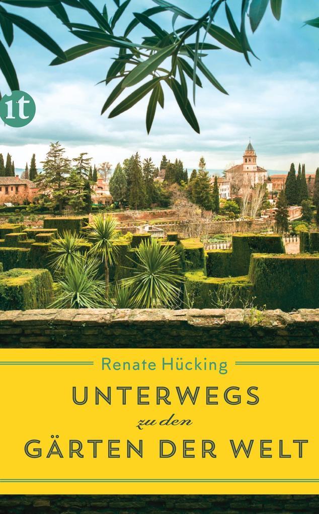 Unterwegs zu den Gärten der Welt als eBook epub