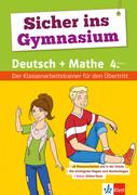 Sicher ins Gymnasium Klassenarbeitstrainer Deutsch und Mathematik 4. Klasse. Mit Online-Diagnosetest und Elternratgeber