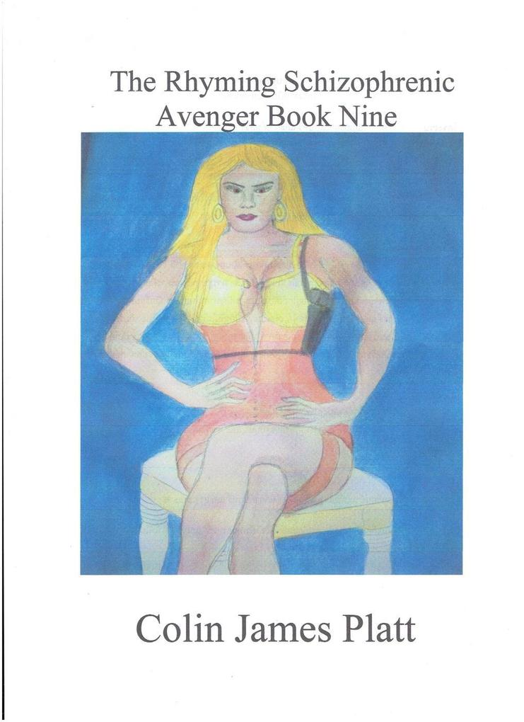 The Rhyming Schizophrenic Avenger Book Nine (ongoing, #9) als eBook epub