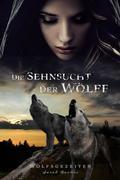 Die Sehnsucht der Wölfe