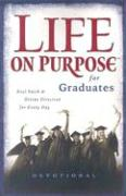 Life on Purpose Devotional for Graduates: Real Faith and Divine Direction for Every Day als Taschenbuch