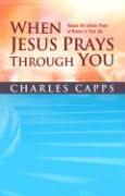 When Jesus Prays Through You als Taschenbuch