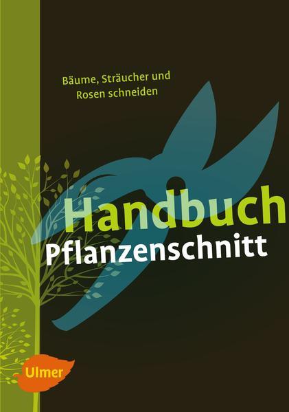 Handbuch Pflanzenschnitt als Buch (gebunden)