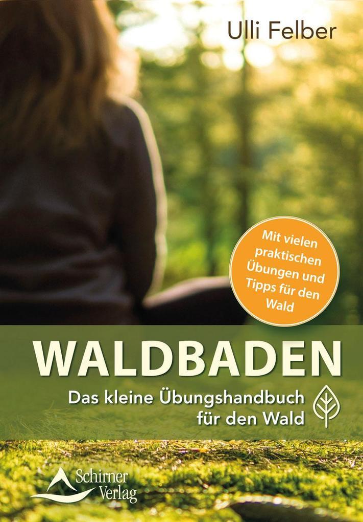 Waldbaden - das kleine Übungshandbuch für den Wald als Buch (kartoniert)
