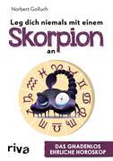 Leg dich niemals mit einem Skorpion an