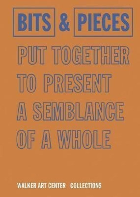 Bits and Pieces Put Together to Present a Semblance of a Whole als Buch (gebunden)