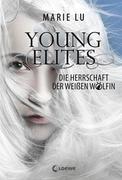 Young Elites - Die Herrschaft der Weißen Wölfin
