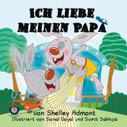 Ich liebe meinen Papa (I Love My Dad) German Book for Kids (German Bedtime Collection)