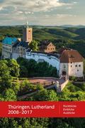 Thüringen. Lutherland 2008 - 2017