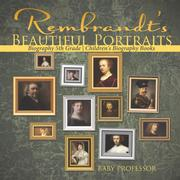 Rembrandt's Beautiful Portraits - Biography 5th Grade | Children's Biography Books