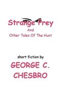 Strange Prey and Other Tales Of The Hunt