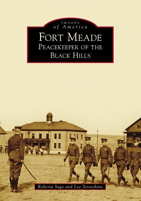 Fort Meade: Peacekeeper of the Black Hills als Taschenbuch
