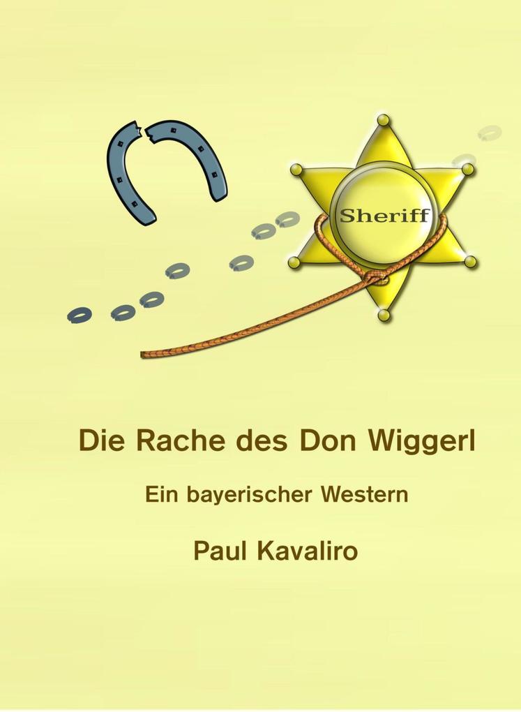 Die Rache des Don Wiggerl als eBook epub