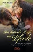 Die heilende Kraft der Pferde