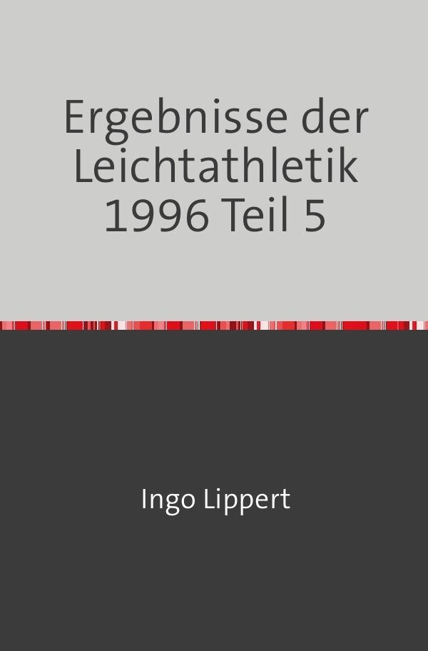 Ergebnisse der Leichtathletik 1996 Teil 5 als Buch (kartoniert)