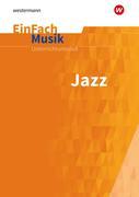 EinFach Musik Jazz. Unterrichtsmodelle für die Schulpraxis