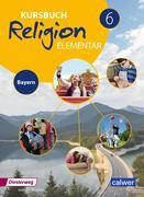 Kursbuch Religion Elementar 6. Schülerband. Bayern