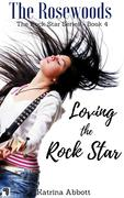 Loving the Rock Star (The Rosewoods Rock Star Series, #4)