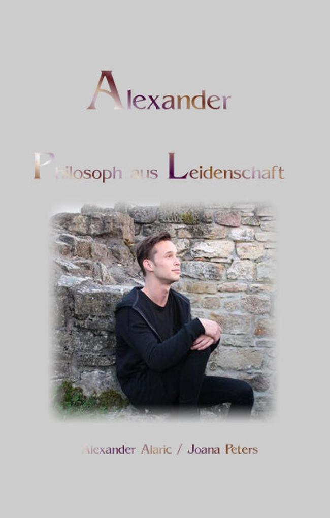 Alexander Philosoph aus Leidenschaft als Buch (gebunden)