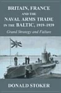 Britain, France and the Naval Arms Trade in the Baltic, 1919 -1939 als Buch (gebunden)