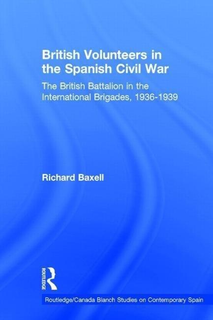 British Volunteers in the Spanish Civil War als Buch (gebunden)