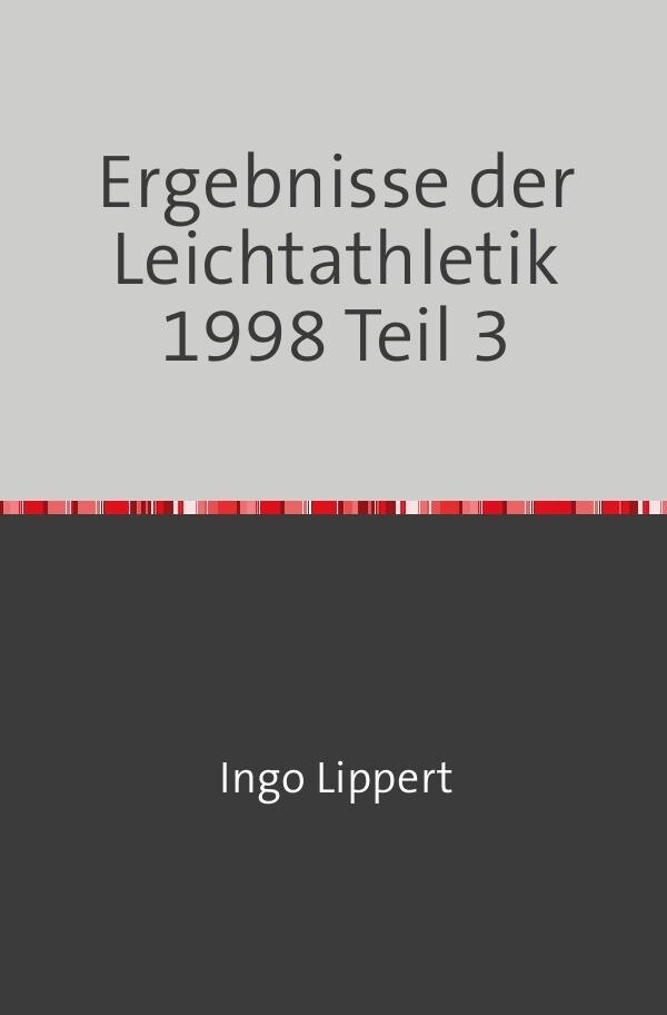 Ergebnisse der Leichtathletik 1998 Teil 3 als Buch (kartoniert)