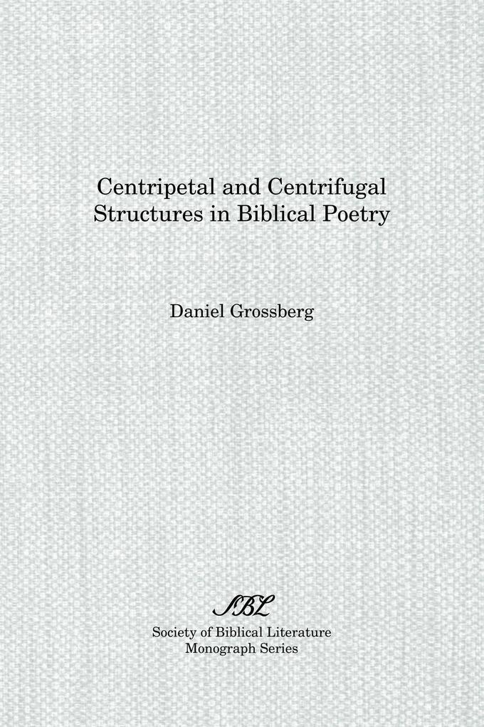 Centripetal and Centrifugal Structures in Biblical Poetry als Taschenbuch