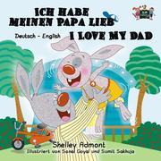 Ich habe meinen Papa lieb I Love My Dad (German English Bilingual Book for Kids)