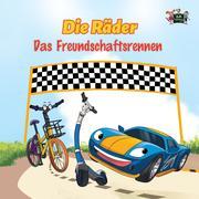 Die Räder: Das Freundschaftsrennen (The Wheels -The Friendship Race ) German Children's Book (German Bedtime Collection)