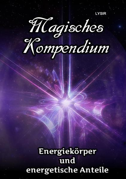 Magisches Kompendium - Energiekörper und energetische Anteile als Buch (kartoniert)