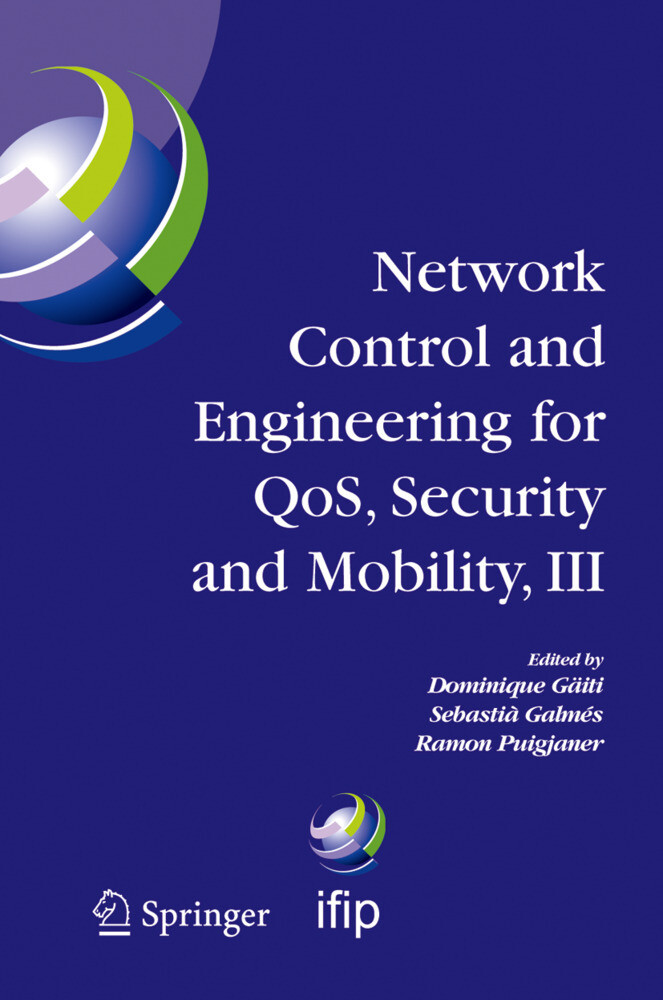 Network Control and Engineering for Qos, Security and Mobility, III: Ifip Tc6 / Wg6.2, 6.6, 6.7 and 6.8. Third International Conference on Network Con als Buch (gebunden)