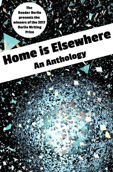 HOME IS ELSEWHERE: An Anthology als Buch (kartoniert)