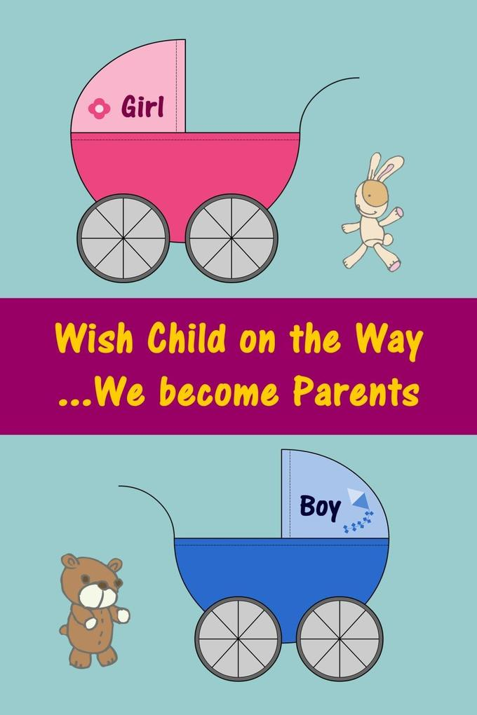Wish Child on the Way...We become Parents als eBook epub