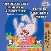 Ich Schlafe Gern in Meinem Eigenen Bett I Love to Sleep in My Own Bed (Bilingual German Kids Book)
