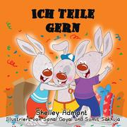 Ich teile gern (German Book for Kids) I Love to Share (German Bedtime Collection)