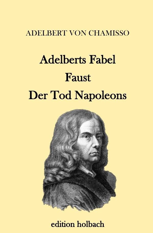 Adelberts Fabel. Faust. Der Tod Napoleons als Buch (kartoniert)