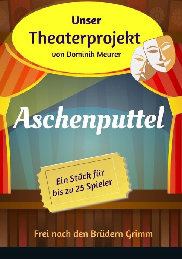 Unser Theaterprojekt, Band 12 - Aschenputtel als Buch
