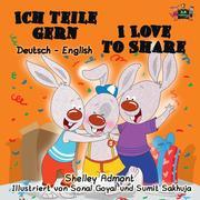 Ich teile gern I Love to Share (Bilingual German Children's Book)