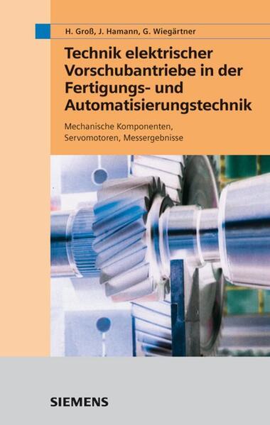Technik elektrischer Vorschubantriebe in der Fertigungs- und Automatisierungstechnik als Buch (gebunden)